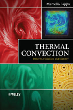 Lappa, Marcello - Thermal Convection: Patterns, Evolution and Stability, ebook