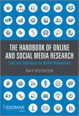 Poynter, Ray - The Handbook of Online and Social Media Research : Tools and Techniques for Market Researchers, ebook