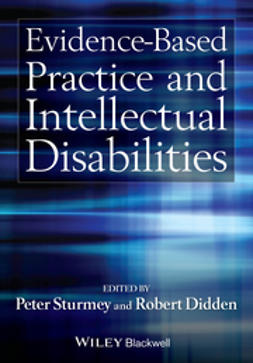 Sturmey, Peter - Evidence-Based Practice and Intellectual Disabilities, ebook