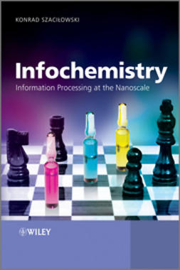 Szacilowski, Konrad - Infochemistry: Information Processing at the Nanoscale, e-kirja