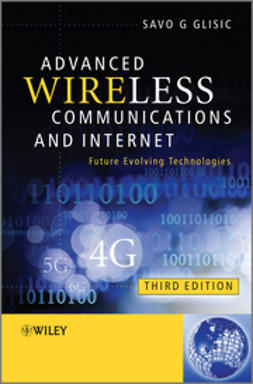 Glisic, Savo G. - Advanced Wireless Communications and Internet: Future Evolving Technologies, e-kirja