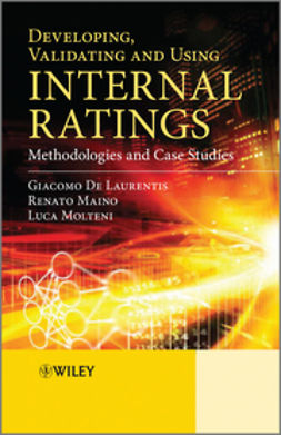 Laurentis, Giacomo De - Developing, Validating and Using Internal Ratings: Methodologies and Case Studies, ebook
