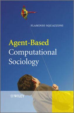 Squazzoni, Flaminio - Agent-Based Computational Sociology, e-bok