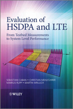 Rupp, Markus - Evaluation of HSDPA and LTE: From Testbed Measurements to System Level Performance, e-bok