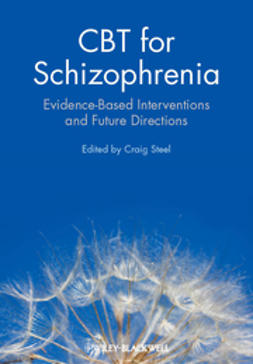 Steel, Craig - CBT for Schizophrenia: Evidence-Based Interventions and Future Directions, ebook