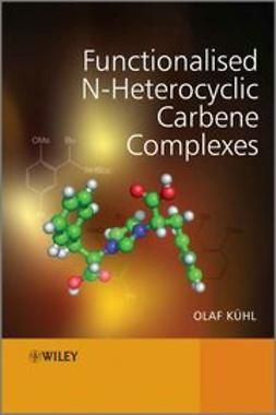 Kuhl, Olaf - Functionalised N-Heterocyclic Carbene Complexes, ebook