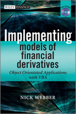Webber, Nick - Implementing Models of Financial Derivatives: Object Oriented Applications with VBA, ebook
