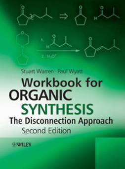 Warren, Stuart - Workbook for Organic Synthesis: The Disconnection Approach, ebook