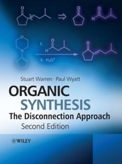 Warren, Stuart - Organic Synthesis: The Disconnection Approach, e-bok