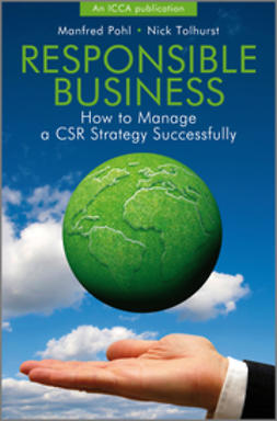 Pohl, Manfred - Responsible Business: How to Manage a CSR Strategy Successfully, ebook