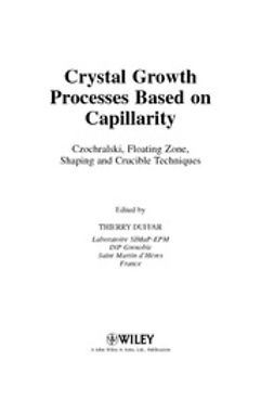 Duffar, Thierry - Crystal Growth Processes Based on Capillarity: Czochralski, Floating Zone, Shaping and Crucible Techniques, ebook