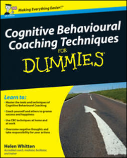 Whitten, Helen - Cognitive Behavioural Coaching Techniques For Dummies<sup>&#174;</sup>, ebook