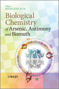Sun, Hongzhe - Biological Chemistry of Arsenic, Antimony and Bismuth, ebook