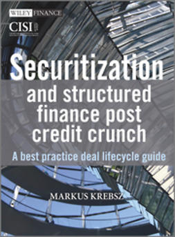 Krebsz, Markus - Securitization and Structured Finance Post Credit Crunch: A Best Practice Deal Lifecycle Guide, ebook