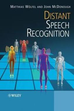 Woelfel, Matthias - Distant Speech Recognition, ebook