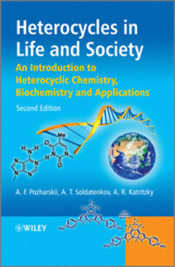 Pozharskii, Alexander F. - Heterocycles in Life and Society: An Introduction to Heterocyclic Chemistry, Biochemistry and Applications, ebook