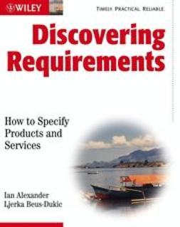 Alexander, Ian - Discovering Requirements: How to Specify Products and Services, ebook
