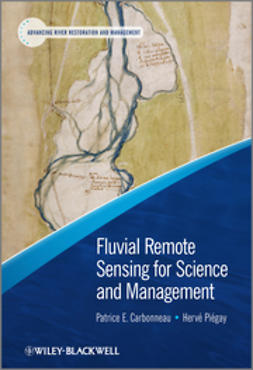Carbonneau, Patrice - Fluvial Remote Sensing for Science and Management, ebook