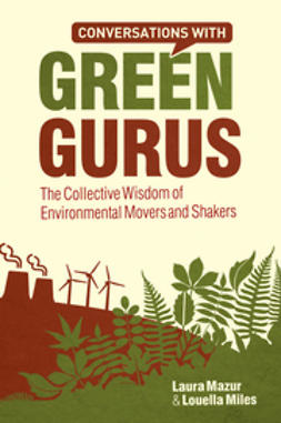 Mazur, Laura - Conversations with Green Gurus: The Collective Wisdom of Environmental Movers and Shakers, e-kirja