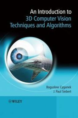 Cyganek, Boguslaw - An Introduction to 3D Computer Vision Techniques and Algorithms, ebook