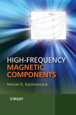 Kazimierczuk, Marian K. - High-Frequency Magnetic Components, ebook