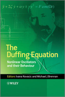 Kovacic, Ivana - The Duffing Equation: Nonlinear Oscillators and their Behaviour, ebook