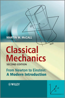 McCall, Martin - Classical Mechanics: From Newton to Einstein: A Modern Introduction, ebook