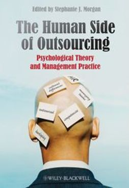 Morgan, Stephanie J. - The Human Side of Outsourcing: Psychological Theory and Management Practice, e-bok