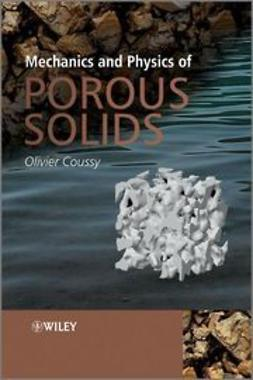 Coussy, Olivier - Mechanics and Physics of Porous Solids, ebook
