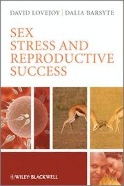 Lovejoy, David A. - Sex, Stress and Reproductive Success, ebook