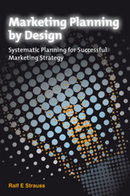 Strauss, Ralf - Marketing Planning by Design: Systematic Planning for Successful Marketing Strategy, ebook