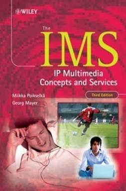 Poikselkä, Miikka - The IMS: IP Multimedia Concepts and Services, e-bok