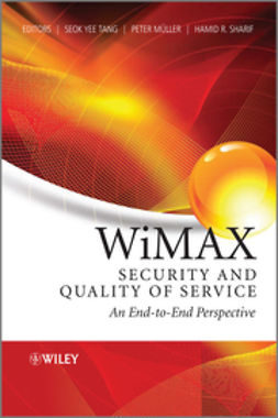 Tang, Seok-Yee - WiMAX Security and Quality of Service: An End-to-End Perspective, ebook