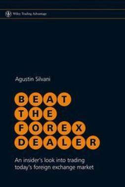 Beat the Forex Dealer : An insider's look into trading today's foreign exchange market