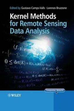 Camps-Valls, Gustavo - Kernel Methods for Remote Sensing Data Analysis, ebook