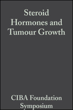 Wolstenholme, G. E. W. - Steroid Hormones and Tumour Growth, Volume 1: Book 1 of Colloquia on Endocrinology, ebook