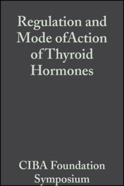 Millar, Elaine C. P. - Regulation and Mode of Action of Thyroid Hormones, Volume 10: Colloquia on Endocrinology, ebook