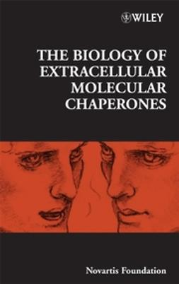Foundation, Novartis - The Biology of Extracellular Molecular Chaperones: Novartis Foundation Symposium, No. 291, ebook
