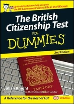 Knight, Julian - The British Citizenship Test For Dummies, UK Edition, e-kirja