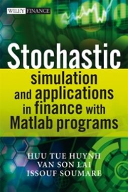 Huynh, Huu Tue - Stochastic Simulation and Applications in Finance with MATLAB Programs, ebook
