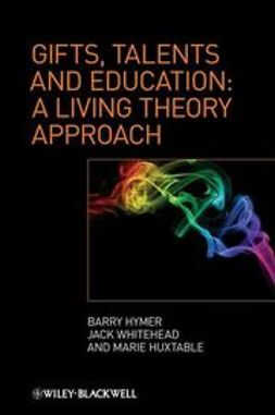 Hymer, Barry - Gifts, Talents and Education: A Living Theory Approach, ebook