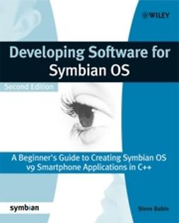 Babin, Steve - Developing Software for Symbian OS 2nd Edition: A Beginner's Guide to Creating Symbian OS v9 Smartphone Applications in C++, e-kirja