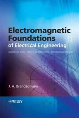 Faria, J. A. Brandão - Electromagnetic Foundations of Electrical Engineering, ebook