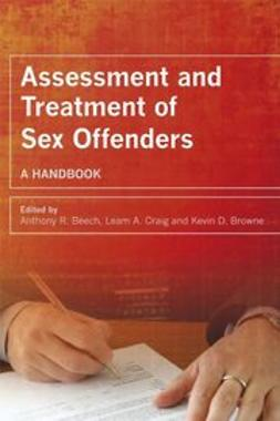 Beech, Anthony R. - Assessment and Treatment of Sex Offenders: A Handbook, ebook