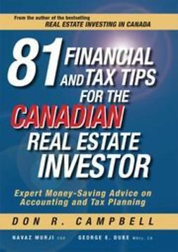 Campbell, Don R. - 81 Financial and Tax Tips for the Canadian Real Estate Investor: Expert Money-Saving Advice on Accounting and Tax Planning, e-kirja