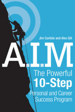 Carlisle, Jim - A.I.M.: The Powerful 10-Step Personal and Career Success Program, ebook