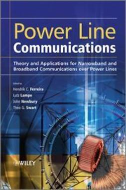 Ferreira, Hendrik C. - Power Line Communications: Theory and Applications for Narrowband and Broadband Communications over Power Lines, ebook