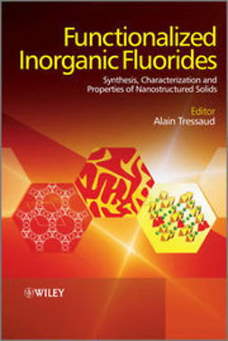 Tressaud, Alain - Functionalized Inorganic Fluorides: Synthesis, Characterization and Properties of Nanostructured Solids, ebook