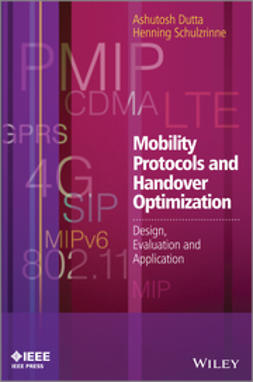 Dutta, Ashutosh - Mobility Protocols and Handover Optimization: Design, Evaluation and Application, ebook