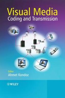Kondoz, Ahmet - Visual Media Coding and Transmission, ebook